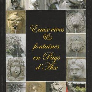 Eaux vives et fontaines du Pays d'Aix