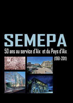 SEMEPA  50 ans au service d'Aix et du Pays d'Aix