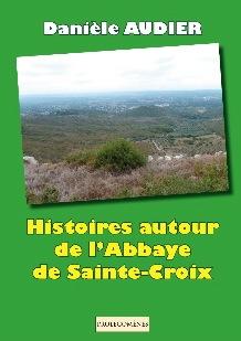 Histoires autour de l'Abbaye de Sainte-Croix