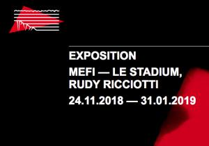 Exposition MEFI — LE STADIUM, RUDY RICCIOTTI 24.11.2018 — 31.01.2019