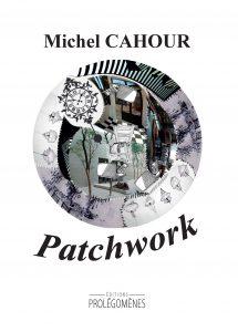 À paraître Patchwork de Michel CAHOUR