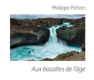 À paraître Aux Basaltes de l'âge de Philippe Pichon