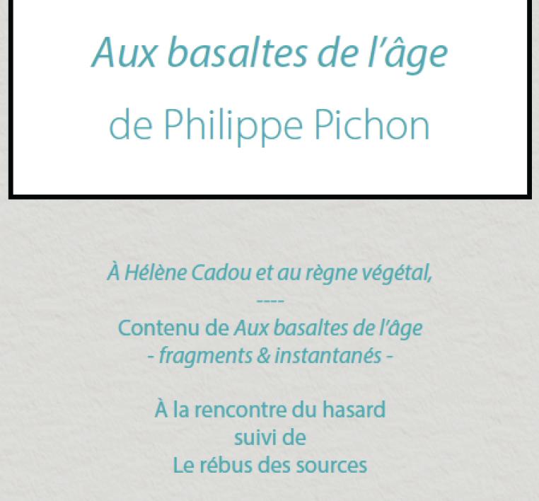 Présentation Biographie Philippe Pichon Aux basaltes de l'âge Sortie le 21 juin.